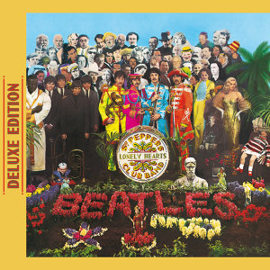 Sgt. Pepper's Lonely Hearts Club Band - Deluxe Edition