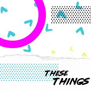 These Things (feat. Marc Wymore, Hailey Kiteley & Carley Redpath)