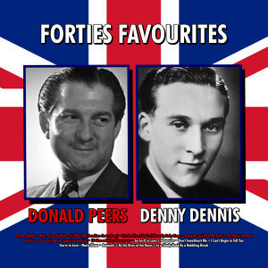 Donald Peers and Denny Dennis Forties Favourites