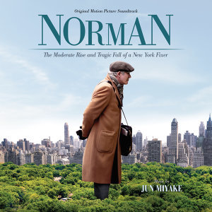 Norman: The Moderate Rise And Tragic Fall Of A New York Fixer - Original Motion Picture Soundtrack