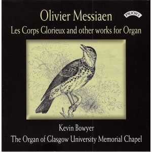 Messiaen: Les corps glorieux & Other Works for Organ