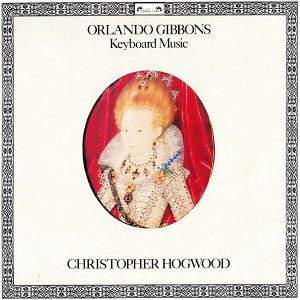 Gibbons: Keyboard Music from Musica Britannica