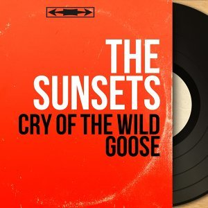 Cry of the Wild Goose - Mono Version