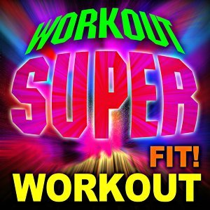Workout Fit! Super Workout