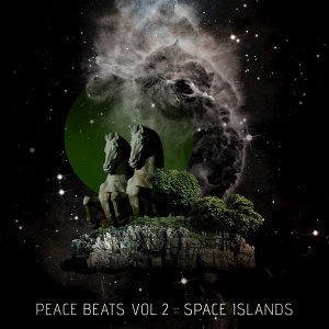 Peace Beats, Vol. 2: Space Islands