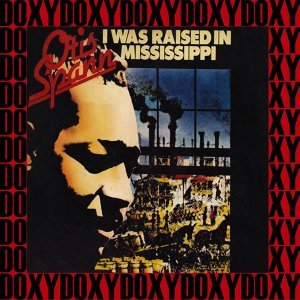 I Was Raised In Mississippi - Hd Remastered, Restored Edition, Doxy Collection
