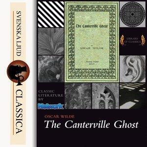 The Canterville Ghost - Unabridged