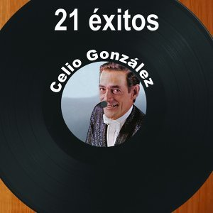 21 Éxitos: Celio González