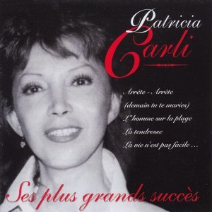 Les plus grands succès de Patricia Carli