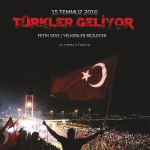 15 Temmuz 2016 / Türkler Geliyor