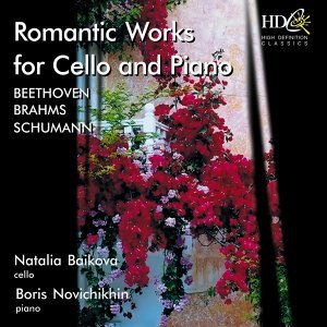 Beethoven, Brahms, Schumann - Romantic Works for Cello and Piano