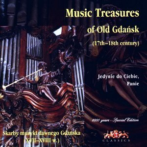 Musik Treasures of Old Gdansk (17th -18th Century)