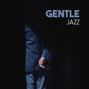 Gentle Jazz – Pure Relaxation, Best Smooth Jazz, Soothing Instruments, Chilled Jazz, Restaurant Cafe, Soft Guitar, Piano Relaxation