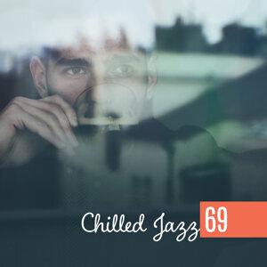 Chilled Jazz 69 – Erotic Ambient Lounge, Sexy Chill Jazz Lounge, Romantic Music, Instrumental Jazz