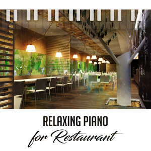 Relaxing Piano for Restaurant – Coffee Talk, Chilled Jazz, Dinner with Friends, Smooth Jazz for Relaxation, Instrumental Sounds, Peaceful Jazz, Gentle Piano