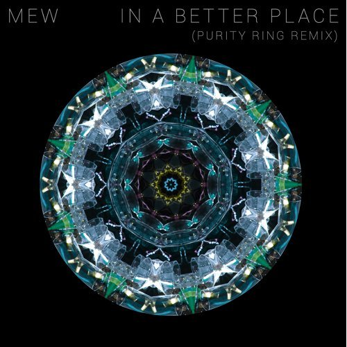 In a Better Place - Purity Ring Remix