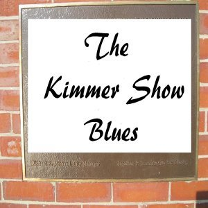 The Kimmer Show Blues