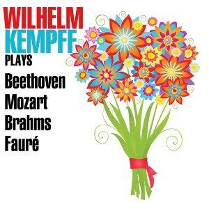 Wilhelm Kempff Plays Beethoven, Mozart, Brahms & Fauré