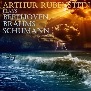 Rubenstein Plays Beethoven, Brahms and Schumann