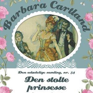 Den stolte prinsesse - Barbara Cartland - Den udødelige samling 54 - uforkortet