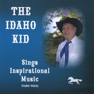The Idaho Kid,  Sings Inspirational Music