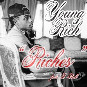 Riches (feat. T- Rell)