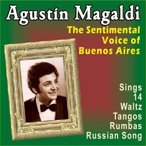 The Sentimental Voice of Buenos Aires - 1920.1930