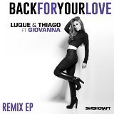 Back for Your Love (Ft. Giovanna) [Remixes]