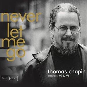 Thomas Chapin Quartets '95 & '96 - Never Let Me Go