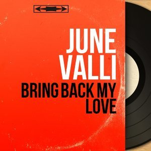 Bring Back My Love - Mono Version