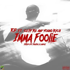 Imma Foolie (feat. CellyRu & Young Rich)