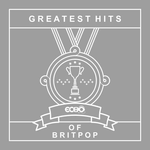 年度十大系列.英倫搖滾 : Greatest Hits of Britpop
