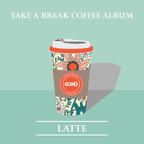 城市咖啡 : 拿鐵 Take a Break Coffee album : Latte