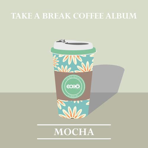 城市咖啡 : 摩卡 Take a Break Coffee album : Mocha