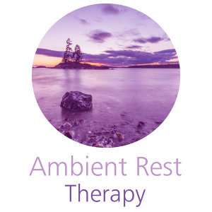 Ambient Rest Therapy – Pure Mind, Best Relaxation, Stress Relief, Soft Nature Sounds to Calm Down, Harmony, Inner Spirit, Deep Sleep
