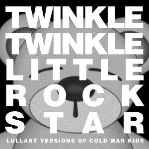Lullaby Versions of Cold War Kids