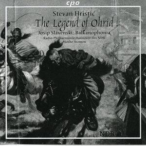 Hristic: The Legend of Orhid - Slavenski: Balkanophonia