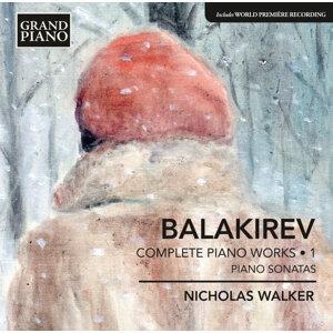 Balakirev: Complete Piano Works, Vol. 1