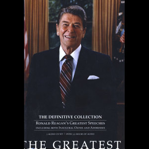 The Greatest:The Definitive Collection-Ronald Reagan's Greatest Speeches