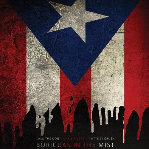 Boricuas in the Mist (feat. Chris Rivers & Brittney Crush)