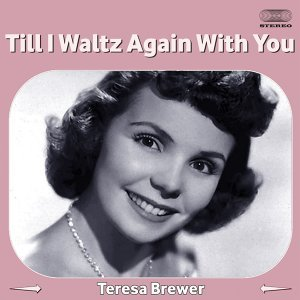 Till I Waltz Again with You