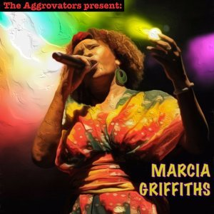 The Aggrovators Present Marcia Griffiths
