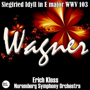 Wagner: Siegfried Idyll in E Major WWV 103