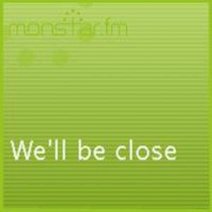 We'll be close