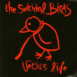 The Suicidal Birds Versus Life