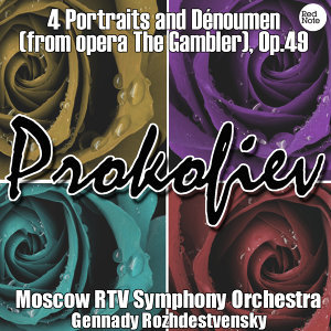 Prokofiev: 4 Portraits and Dénoument (from opera The Gambler), Op.49