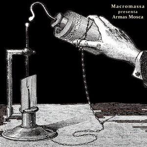 Macromassa presenta Armas Mosca