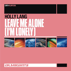 Almighty Presents: Leave Me Alone (I'm Lonely)