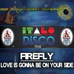 Love is Gonna Be on Your Side - Italo Disco Mix