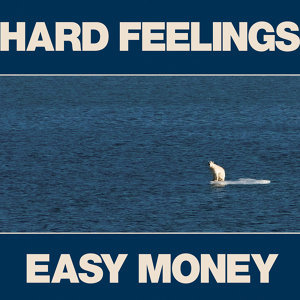 Hard Feelings / Easy Money